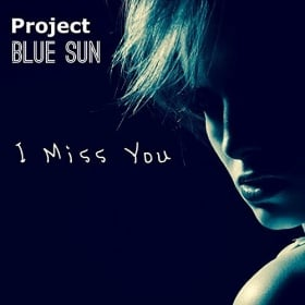 PROJECT BLUE SUN - I MISS YOU